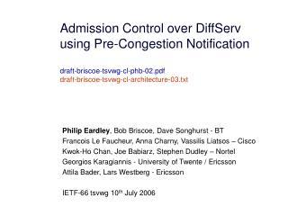 Philip Eardley , Bob Briscoe, Dave Songhurst - BT