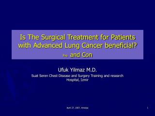 Is The Surgical Treatment for Patients with Advanced Lung Cancer beneficial? Pro and Con
