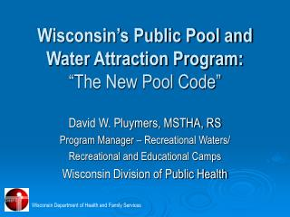 "Wisconsin's Public Pool and Water Attraction Program: ""The New Pool Code"""