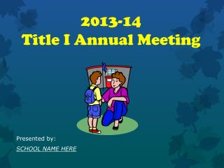 2013-14                                     Title I Annual Meeting