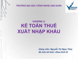 Giảng viên: Nguyễn Thị Ngọc Thủy Bộ môn kế toán- Khoa kinh tế