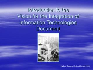 Introduction to the  Vision for the Integration of Information Technologies Document