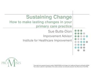 Sustaining Change How to make lasting changes in your primary care practice