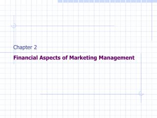 Chapter 2 Financial Aspects of Marketing Management