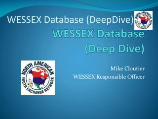 WESSEX Database  (Deep Dive)