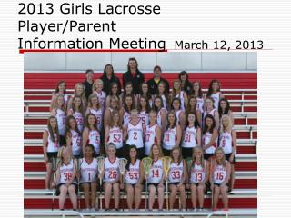 2013 Girls Lacrosse Player/Parent Information Meeting