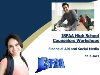 ISFAA High School  Counselors Workshops Financial Aid and Social Media 2012-2013