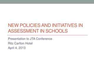 New policies and initiatives in assessment in schools