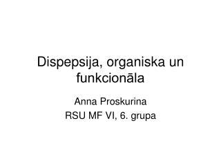 Dispepsija, organiska un funkcionāla