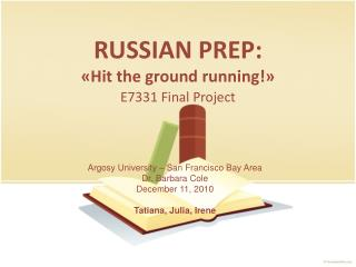 RUSSIAN PREP: «Hit the ground running!»