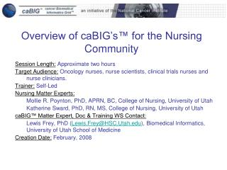 Overview of caBIG�s � for the Nursing Community