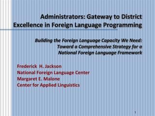 Frederick  H. Jackson National Foreign Language Center Margaret E. Malone