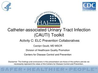 Catheter-associated Urinary Tract Infection CAUTI Toolkit  Activity C: ELC Prevention Collaboratives