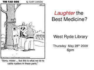 Laughter  the  Best Medicine?