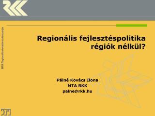 Regionális fejlesztéspolitika régiók nélkül?