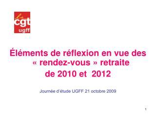 Éléments de réflexion en vue des «rendez-vous» retraite de 2010 et  2012