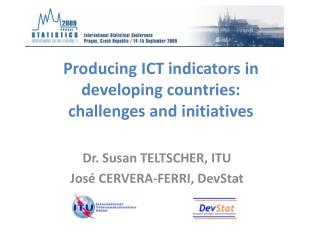 Producing ICT indicators in developing countries:  challenges and initiatives