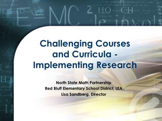 Challenging Courses and Curricula - Implementing Research