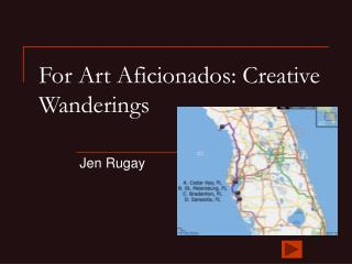 For Art Aficionados: Creative Wanderings