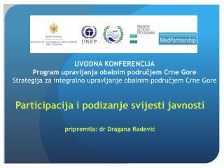 Participacija i podizanje svijesti javnosti pripremila: dr Dragana Radević