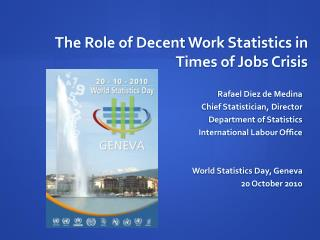 The Role of Decent Work Statistics in Times of Jobs Crisis