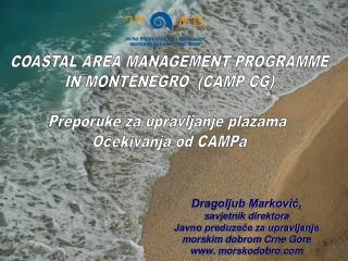 COASTAL AREA MANAGEMENT PROGRAMME IN MONTENEGRO  (CAMP CG) Preporuke za upravljanje pla žama