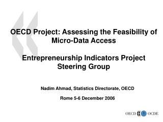 Nadim Ahmad, Statistics Directorate, OECD Rome 5-6 December 2006