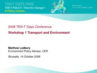 2008 TEN-T Days Conference Workshop 1 Transport and Environment