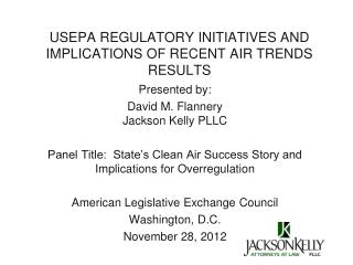 USEPA REGULATORY INITIATIVES AND IMPLICATIONS OF RECENT AIR TRENDS RESULTS