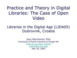 Gary Marchionini, PhD University of North Carolina at Chapel Hill ils.unc/~march