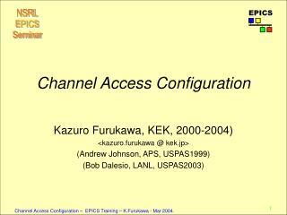 Channel Access Configuration