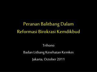 P eranan Balitbang Dalam  Reformasi Birokrasi Kemdikbud