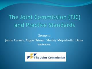 The Joint Commission (TJC) and Practice Standards