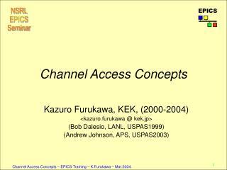 Channel Access Concepts