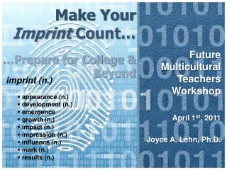 Make Your  Imprint  Count… …Prepare for College & Beyond