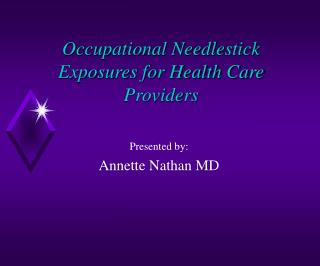 Occupational Needlestick Exposures for Health Care Providers