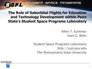 Allen T. Kummer Sven G.  Bilén Student Space Programs Laboratory  sspl.psu