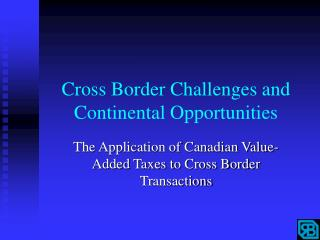 Cross Border Challenges and Continental Opportunities