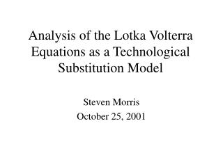 Analysis of the Lotka Volterra Equations as a Technological Substitution Model