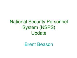 National Security Personnel System (NSPS) Update Brent Beason