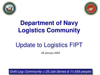 Department of Navy Logistics Community Update to Logistics FIPT