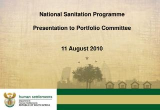 National Sanitation Programme Presentation to Portfolio Committee 11 August 2010