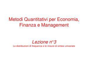 Metodi Quantitativi per Economia, Finanza e Management SUDDIVISIONE PER ESERCITAZIONI