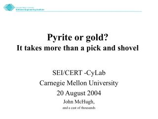Pyrite or gold? It takes more than a pick and shovel