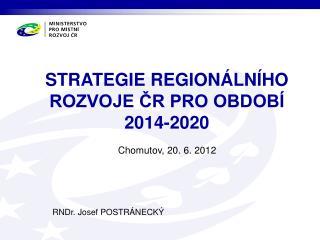STRATEGIE REGION�LN�HO  ROZVOJE ?R PRO OBDOB�  2014-2020