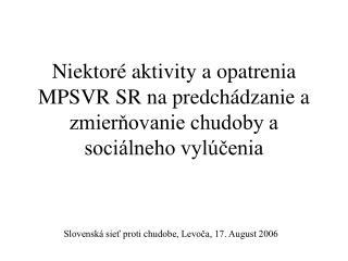 Slovenská sieť proti chudobe, Levoča, 17. August 2006