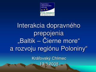 """Interakcia dopravného prepojenia  """"Baltik – Čierne more"""" arozvoju regiónu Poloniny"""""""