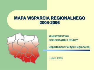 MAPA WSPARCIA REGIONALNEGO 2004-2006