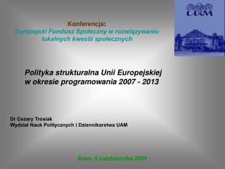 Polityka strukturalna Unii Europejskiej w okresie programowania 2007 - 2013