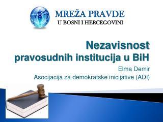 Nezavisnost pravosudnih institucija u BiH